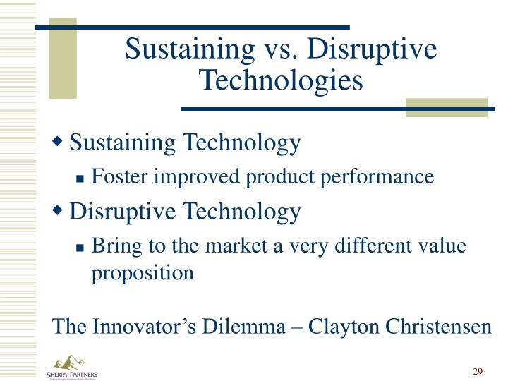 Sustaining vs. Disruptive Technologies