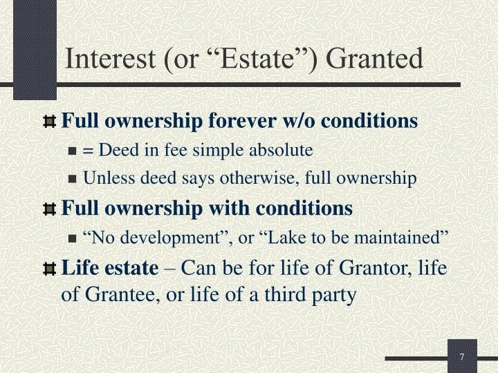 "Interest (or ""Estate"") Granted"