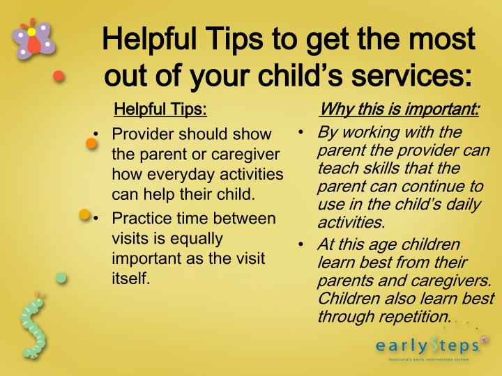 Provider should show the parent or caregiver how everyday activities can help their child.
