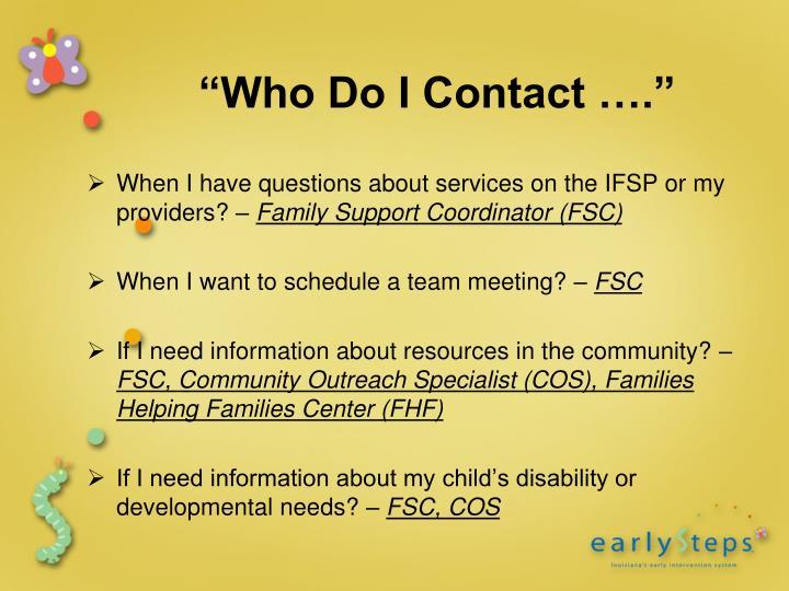 """Who Do I Contact …."""