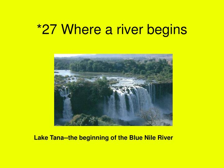*27 Where a river begins