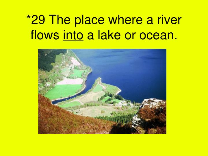 *29 The place where a river flows