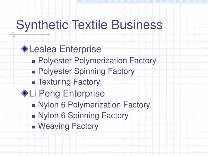 Synthetic textile business