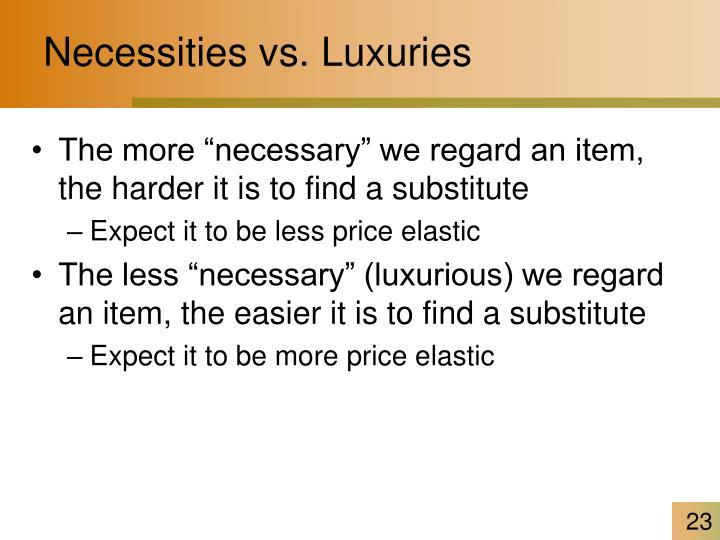 Necessities vs. Luxuries