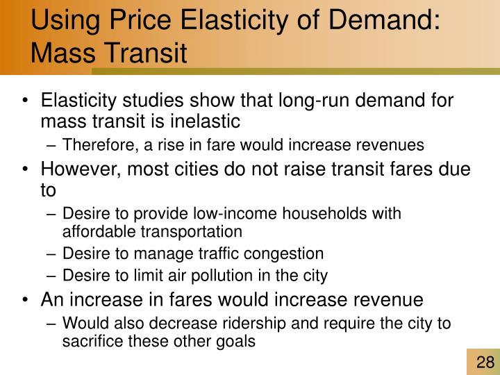 Using Price Elasticity of Demand:  Mass Transit