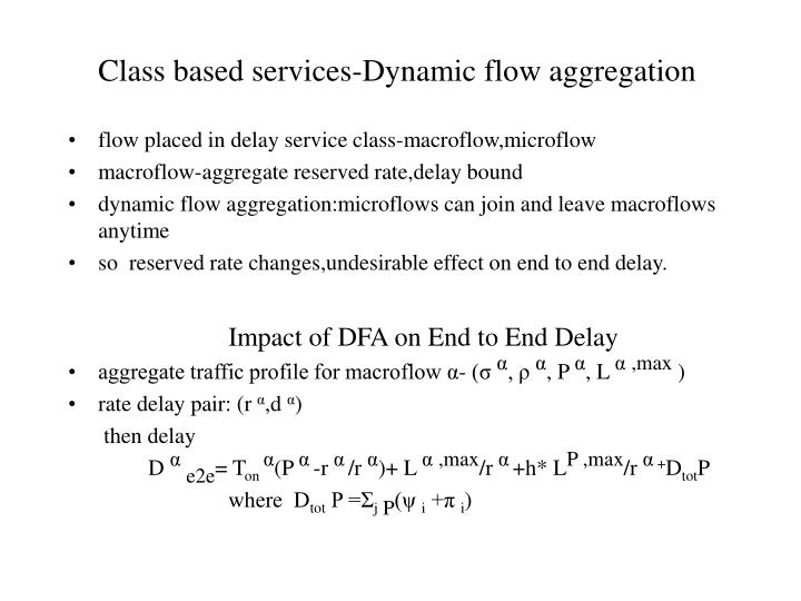Class based services-Dynamic flow aggregation