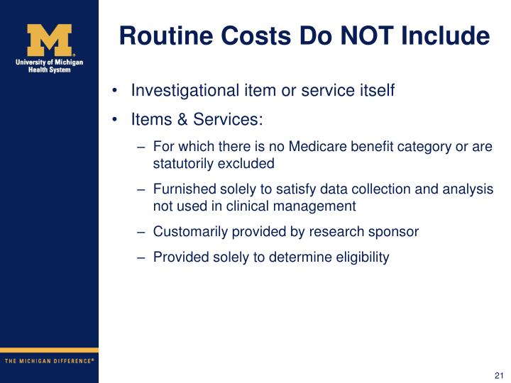 Routine Costs Do NOT Include