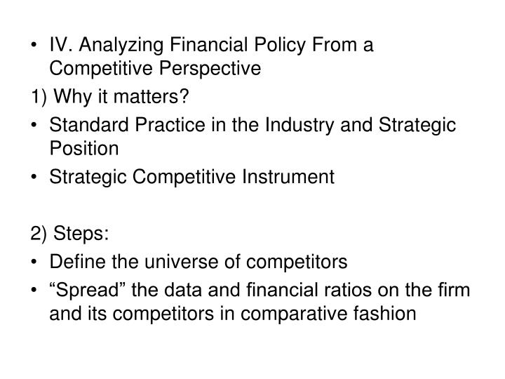IV. Analyzing Financial Policy From a Competitive Perspective