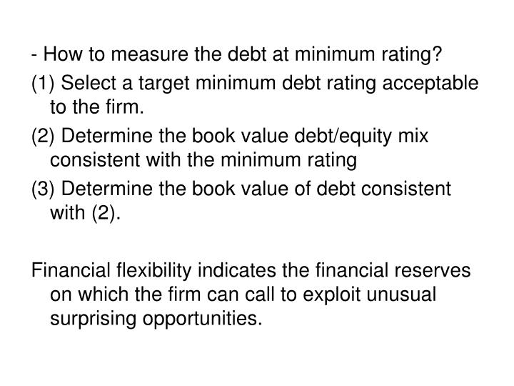 - How to measure the debt at minimum rating?