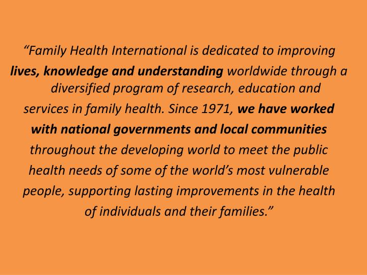 """Family Health International is dedicated to improving"
