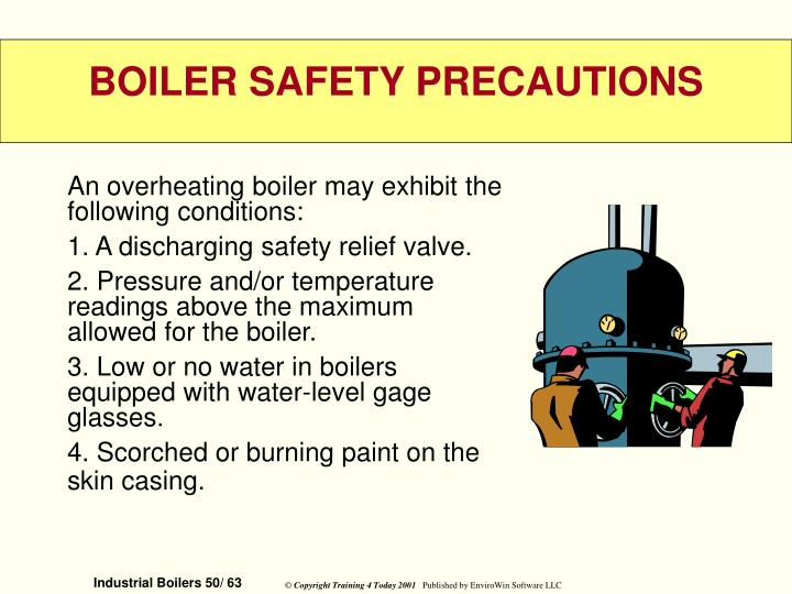 An overheating boiler may exhibit the following conditions: