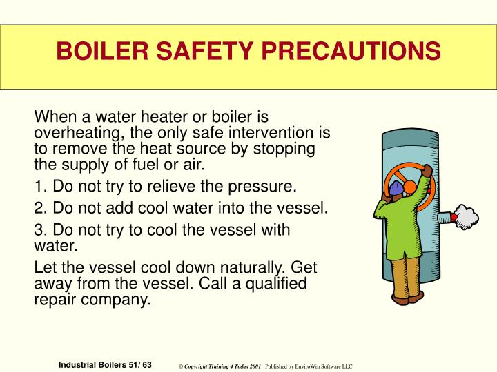 When a water heater or boiler is overheating, the only safe intervention is to remove the heat source by stopping the supply of fuel or air.