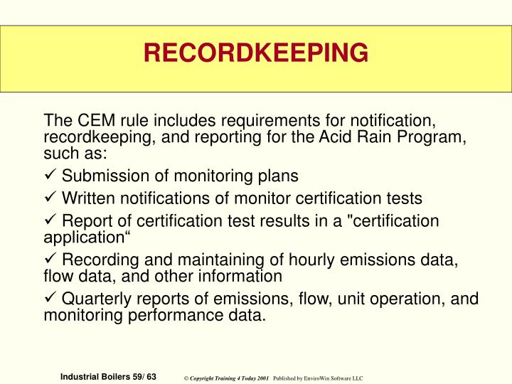 The CEM rule includes requirements for notification, recordkeeping, and reporting for the Acid Rain Program, such as: