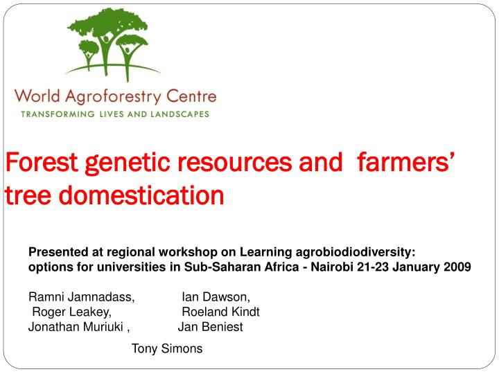 Forest genetic resources and farmers tree domestication