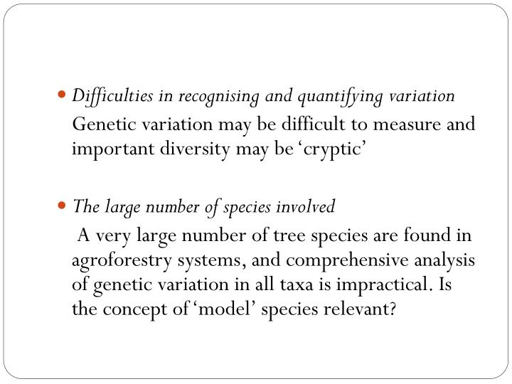 Difficulties in recognising and quantifying variation
