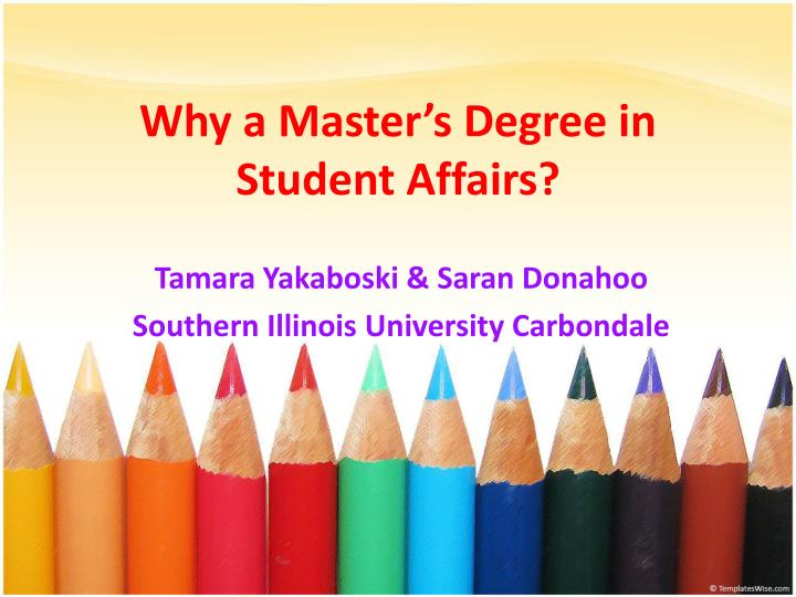 Why a master s degree in student affairs