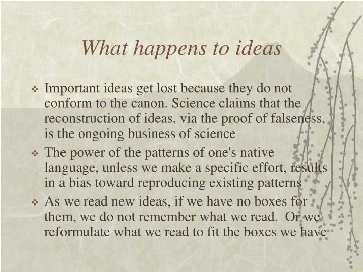 What happens to ideas