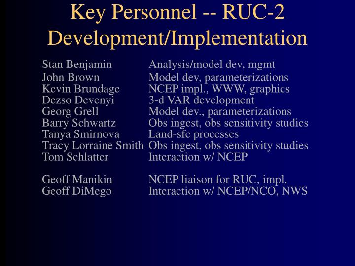 Key Personnel -- RUC-2 Development/Implementation