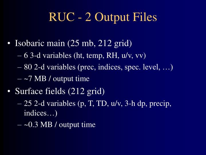 RUC - 2 Output Files