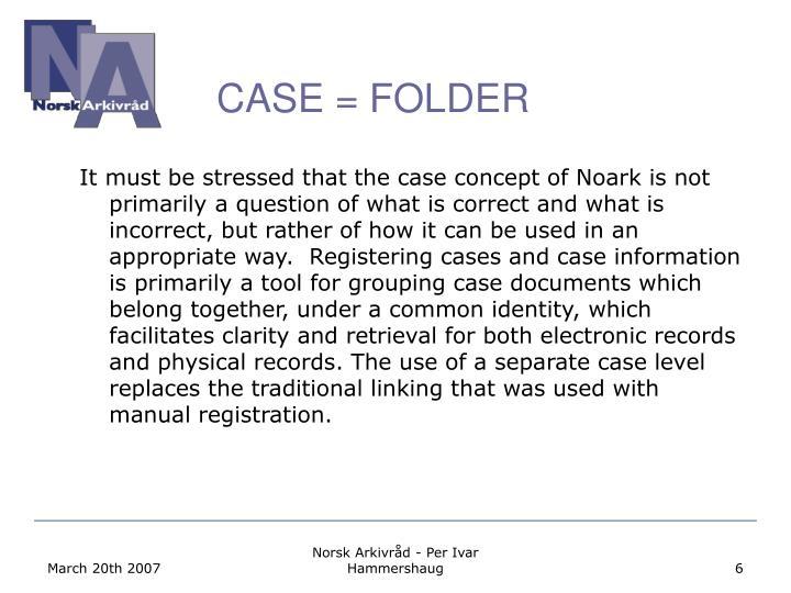 CASE = FOLDER