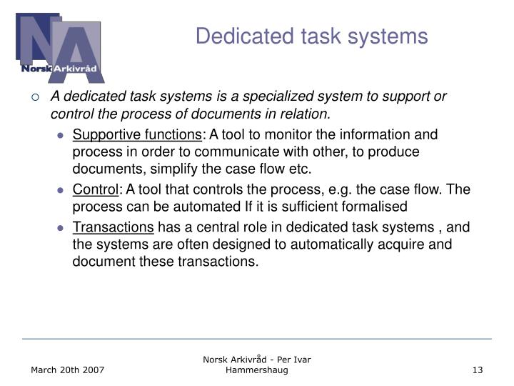 Dedicated task systems