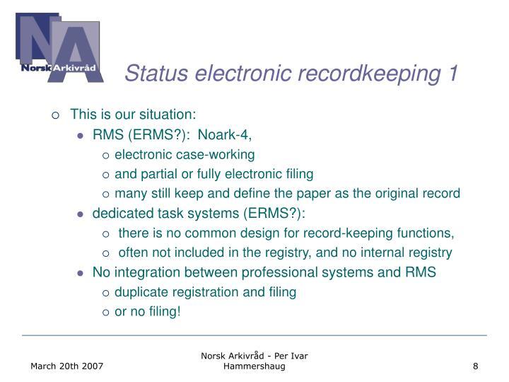 Status electronic recordkeeping 1