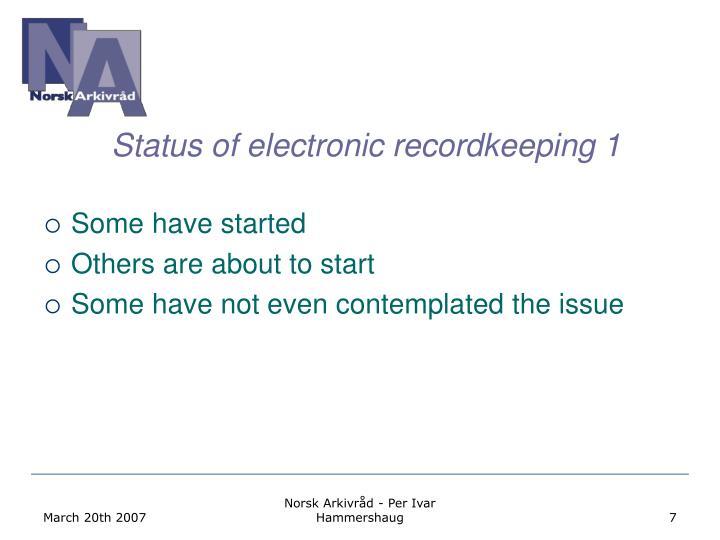 Status of electronic recordkeeping 1