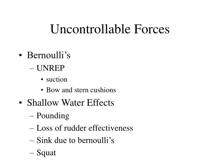Uncontrollable Forces