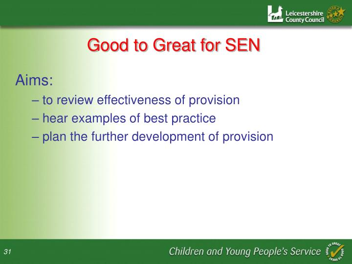 Good to Great for SEN
