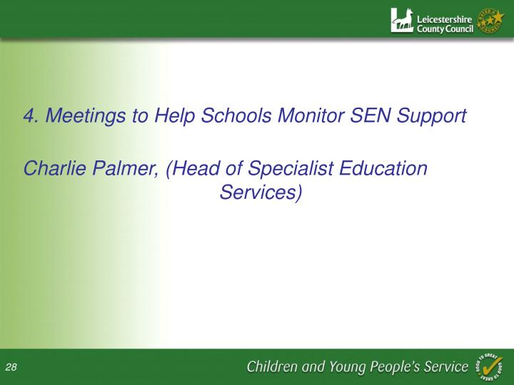 4. Meetings to Help Schools Monitor SEN Support