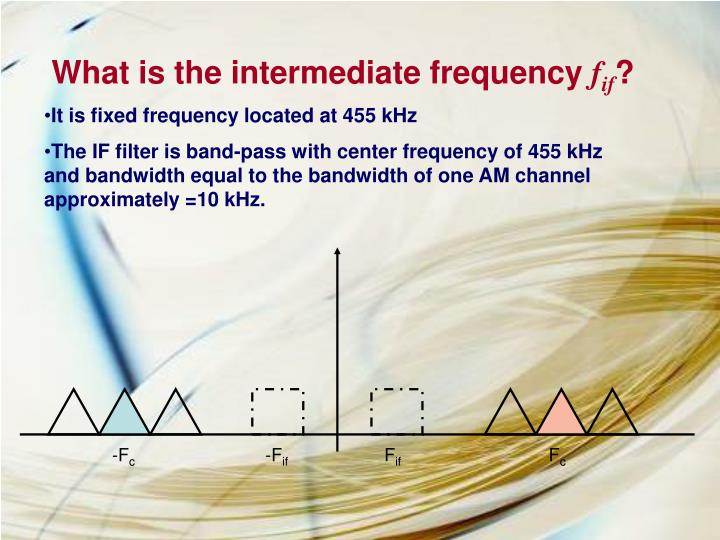 What is the intermediate frequency