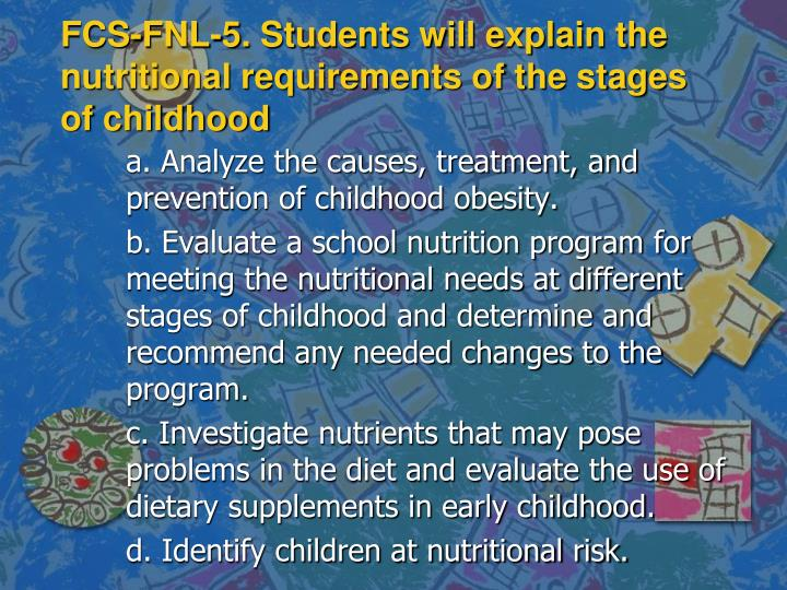 Fcs fnl 5 students will explain the nutritional requirements of the stages of childhood