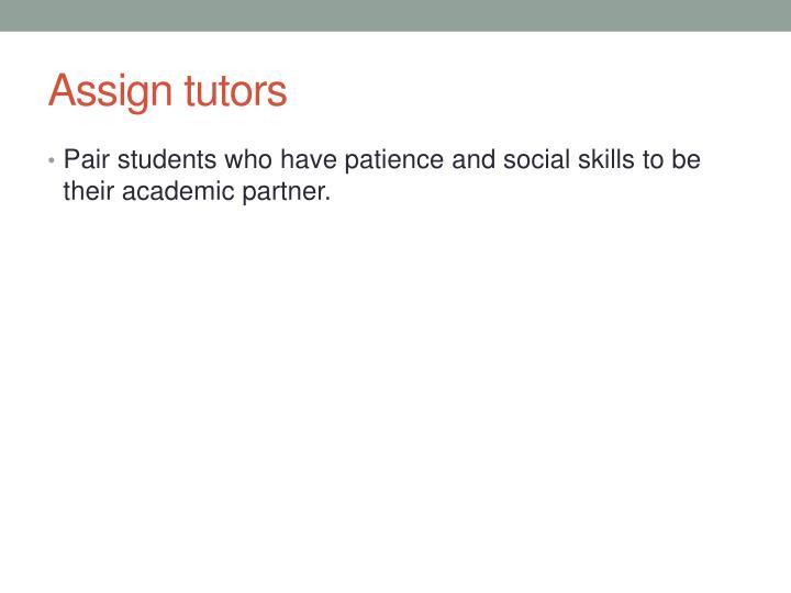 Assign tutors