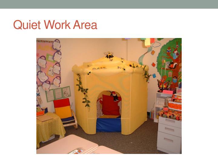 Quiet Work Area