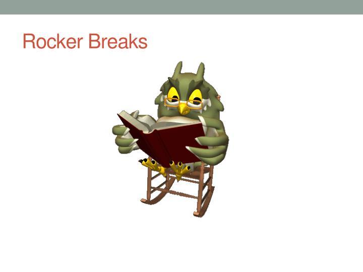 Rocker Breaks