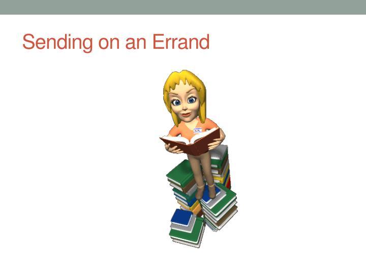 Sending on an Errand