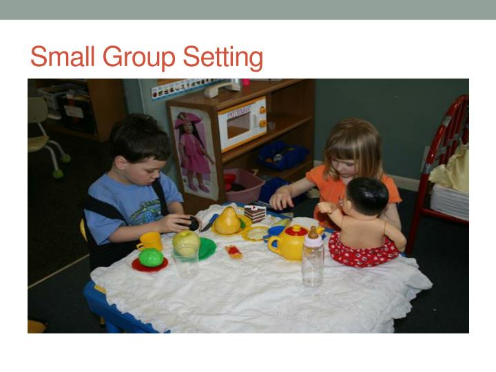 Small Group Setting