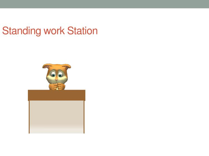 Standing work Station