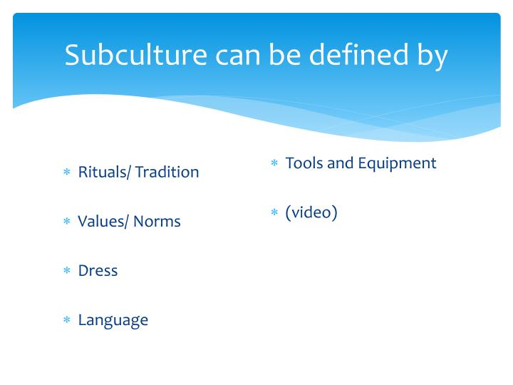 Subculture can be defined by