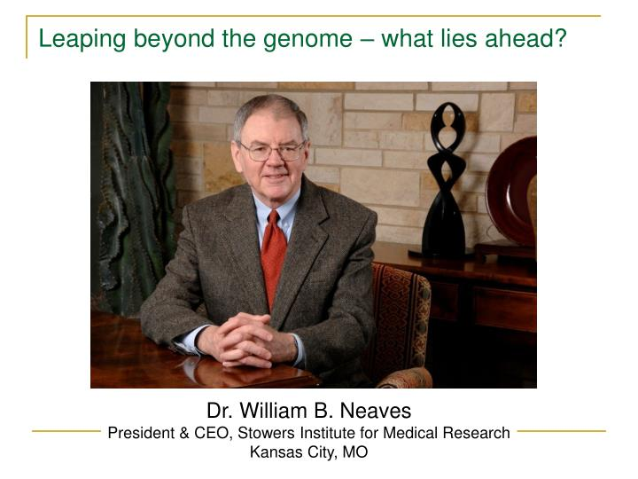 Leaping beyond the genome – what lies ahead?