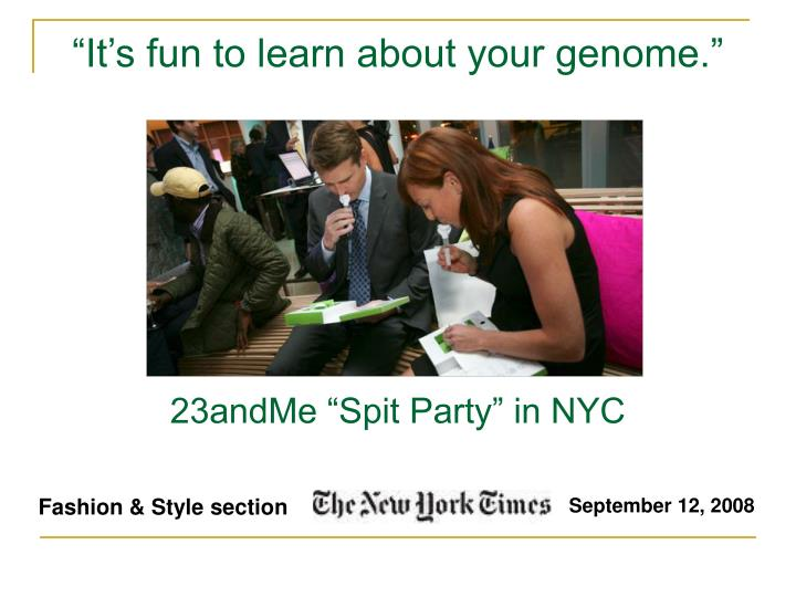 """""""It's fun to learn about your genome."""""""