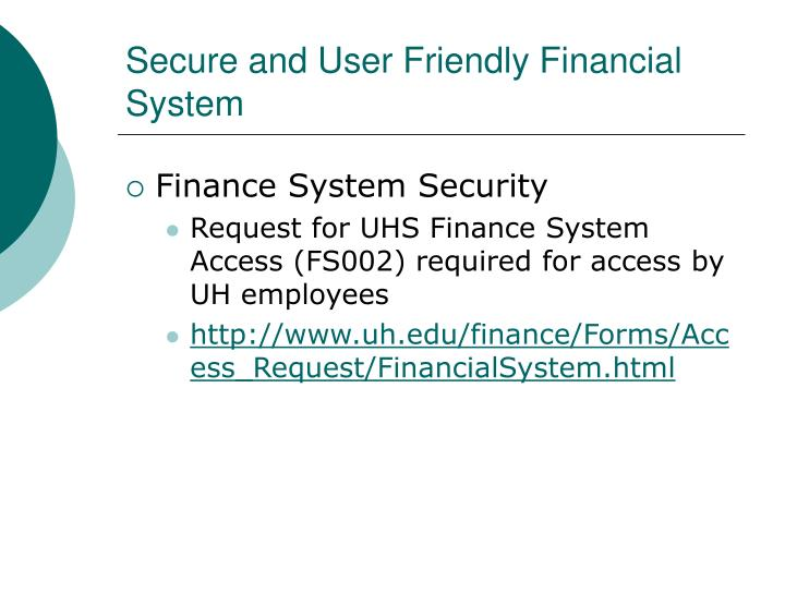 Secure and User Friendly Financial System