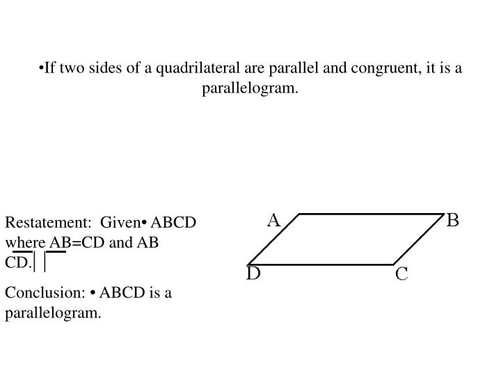 If two sides of a quadrilateral are parallel and congruent, it is a parallelogram.