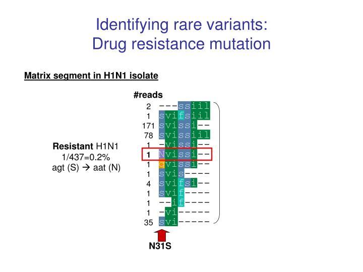 Identifying rare variants: