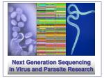 next generation sequencing in virus and parasite research