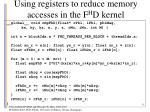 using registers to reduce memory accesses in the f h d kernel
