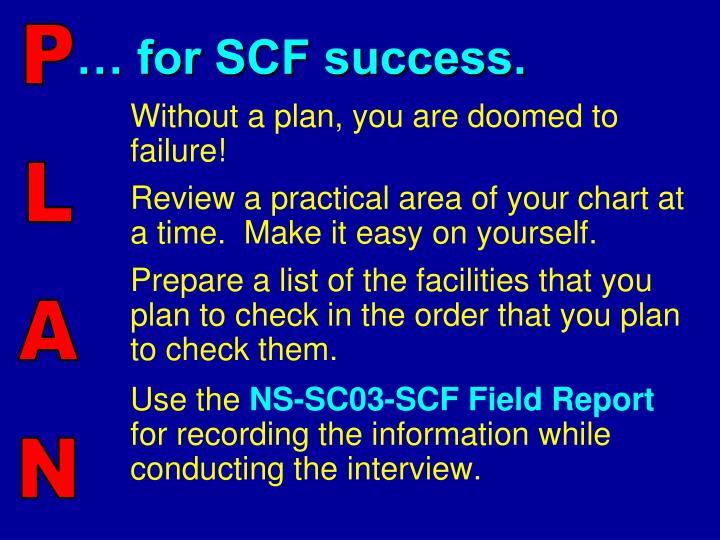 … for SCF success.