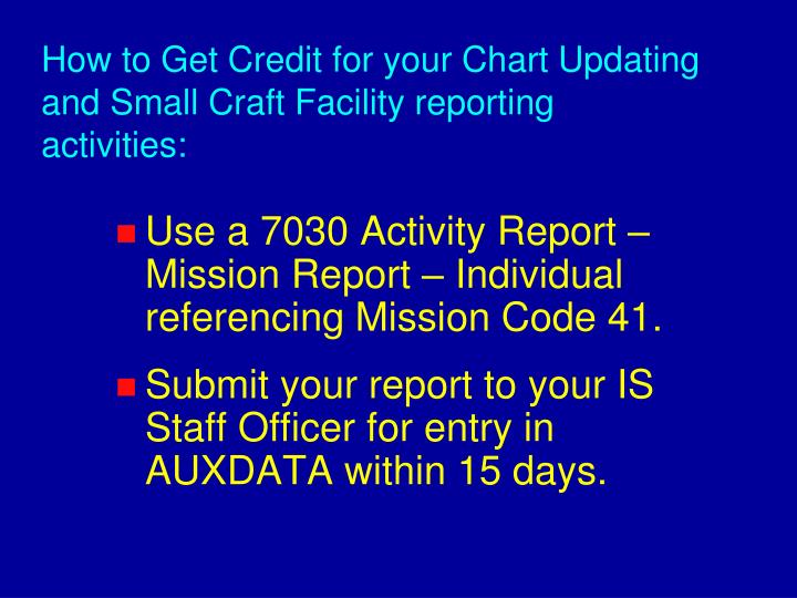 How to Get Credit for your Chart Updating and Small Craft Facility reporting activities: