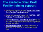 the available small craft facility training support