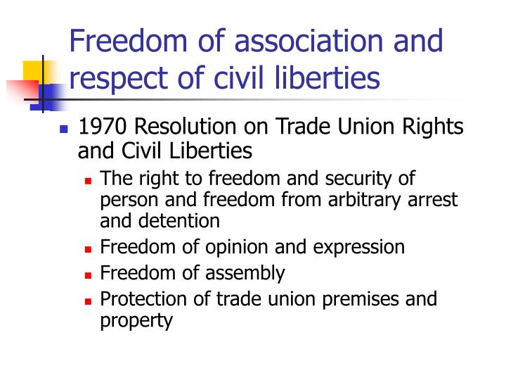 Freedom of association and respect of civil liberties